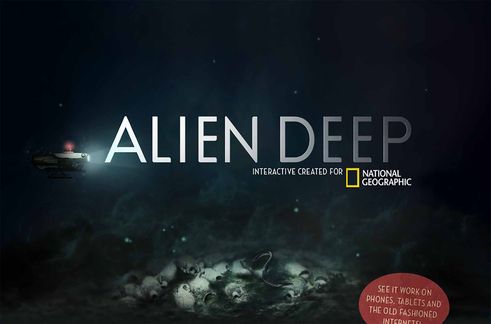 Alien Deep animation created for National Geographic. See it work on phones, tablets and the old fashioned internets!