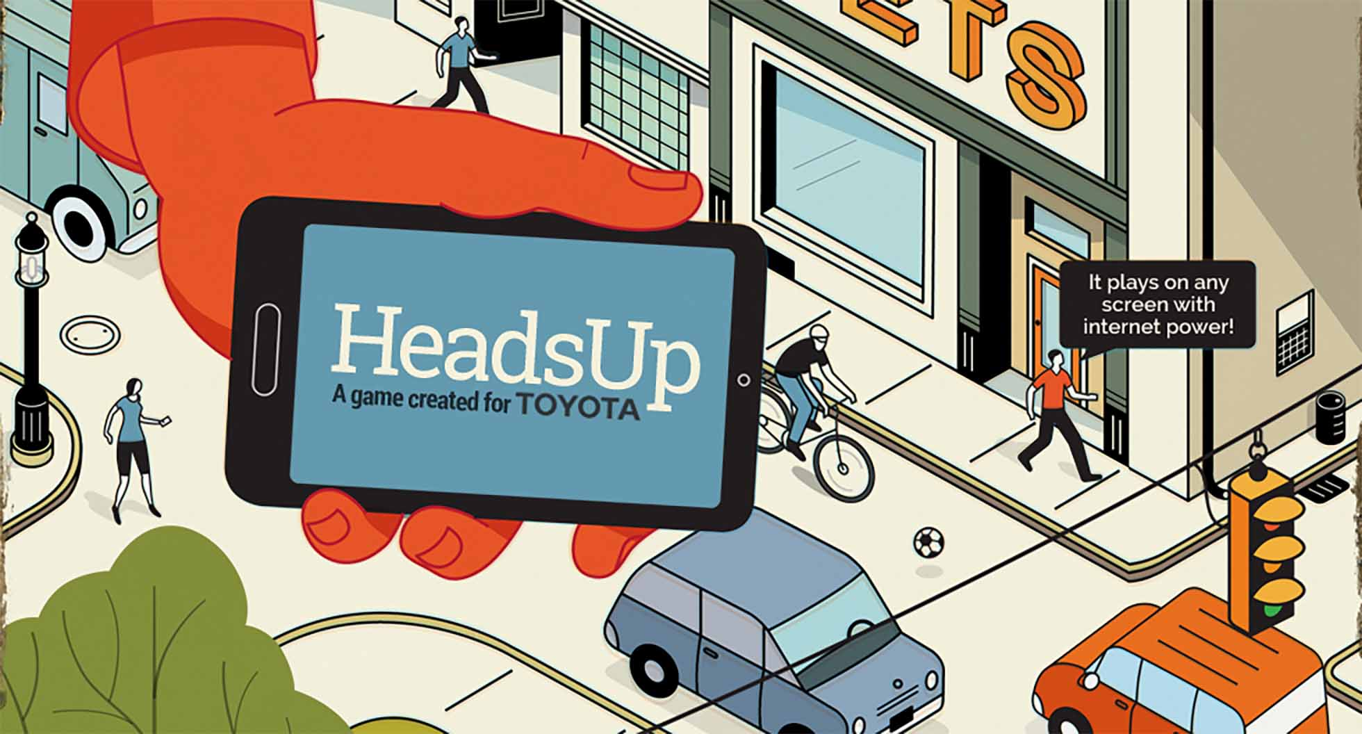HeadsUp is a game created for Toyota to promote undistracted teen driving.
